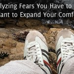 5 Paralyzing Fears You Have to Ignore (If You Want to Expand Your Comfort Zone)