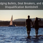 Dodging Bullets, Deal Breakers, and the Disqualification Bombshell1