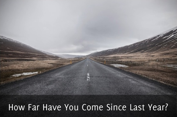 How Far Have You Come Since Last Year?