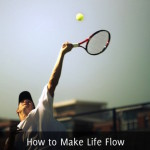 How to Make Life Flow