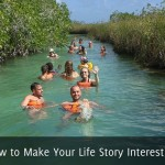 How to Make Your Life Story Interesting
