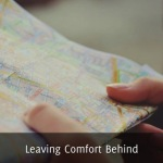 Leaving Comfort Behind