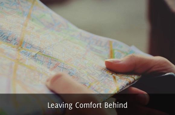 Leaving Comfort Behind