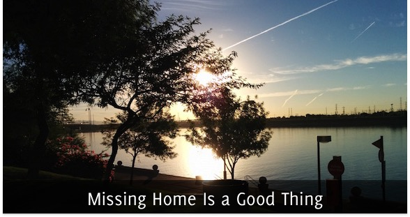 Missing Home Is a Good Thing