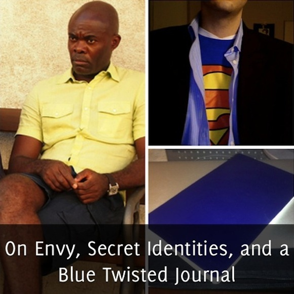 On Envy, Secret Identities, and a Blue Twisted Journal