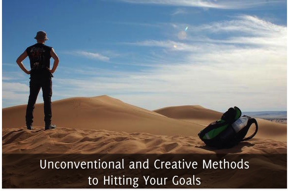 Unconventional and Creative Methods to Hitting Your Goals