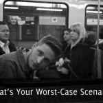 What's Your Worst-Case Scenario?