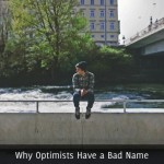 Why Optimists Have a Bad Name1
