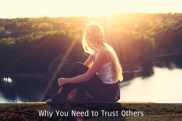 Why You Need to Trust Others